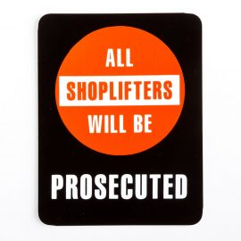 All Shoplifters Will Be Prosecuted Sign