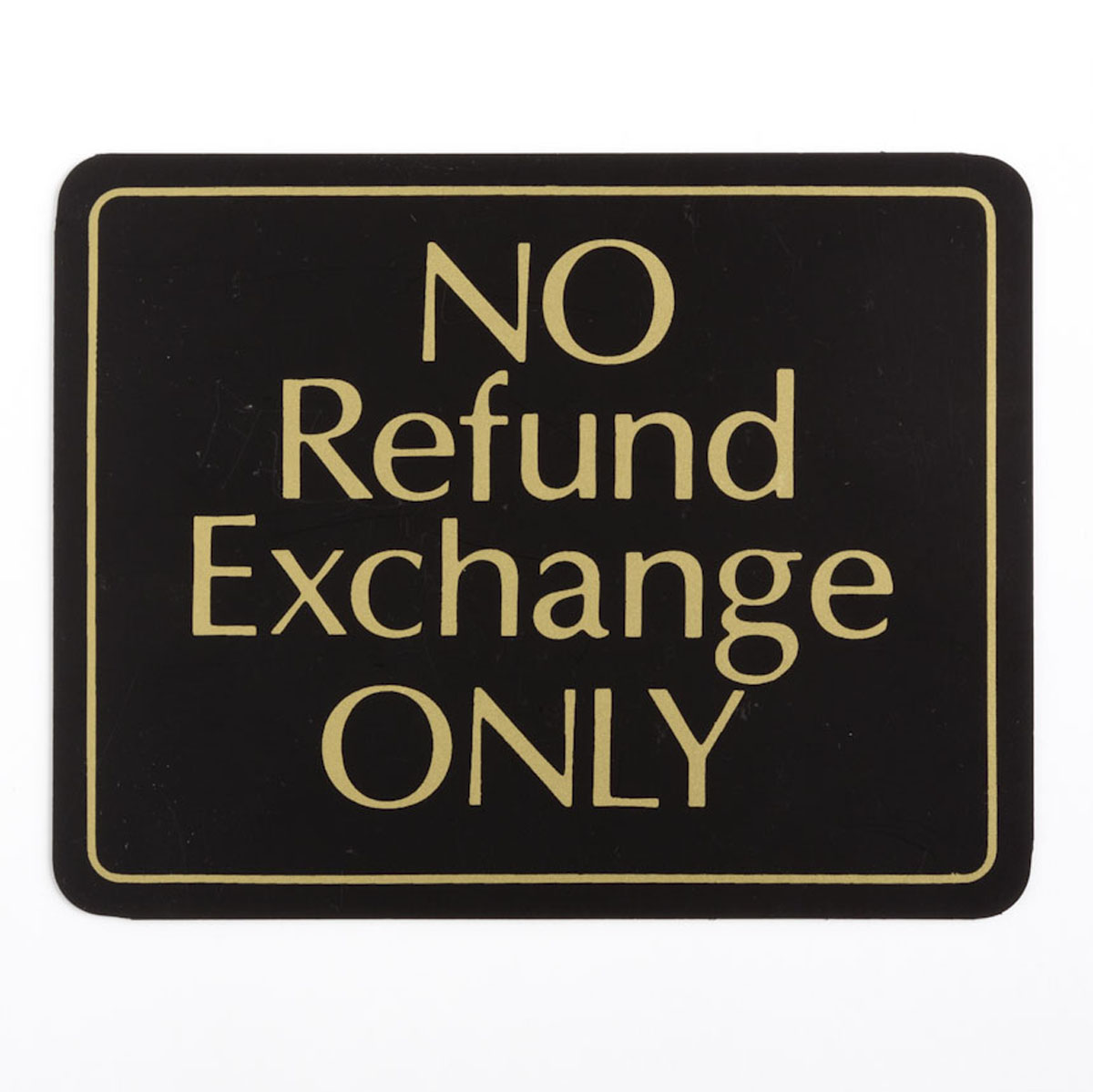 NO Refund Exchange ONLY Sign