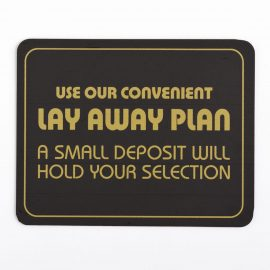 Use Our Convenient Lay Away Plan Sign