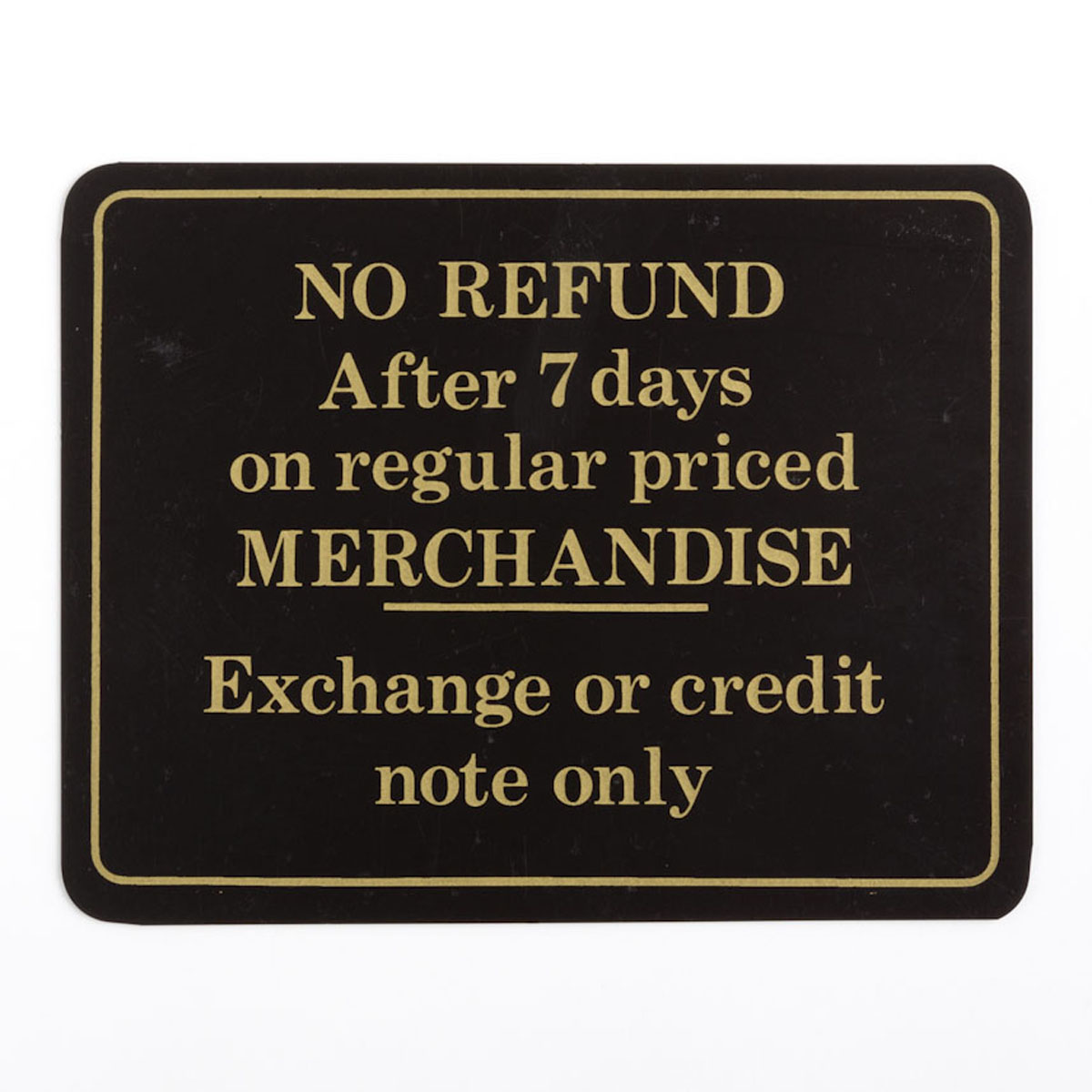 No Refund After 7 Days Sign