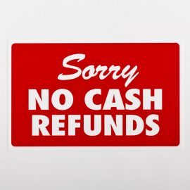 Sorry No Cash Refund Sign