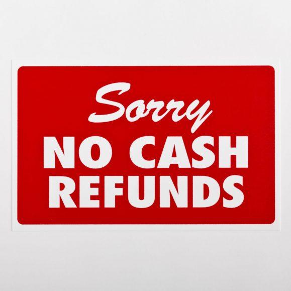 Sorry No Cash Refund Sign